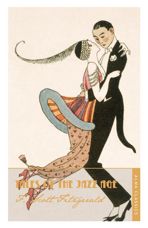 Tales Of The Jazz Age by Tales Of The Jazz Age Alma Books
