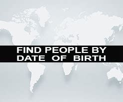 Find Peoples Birthdays Find Person By Date Of Birth