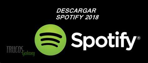 spotify app apk descarga la aplicacion de spotify 2018 con la mejor musica trucos galaxy