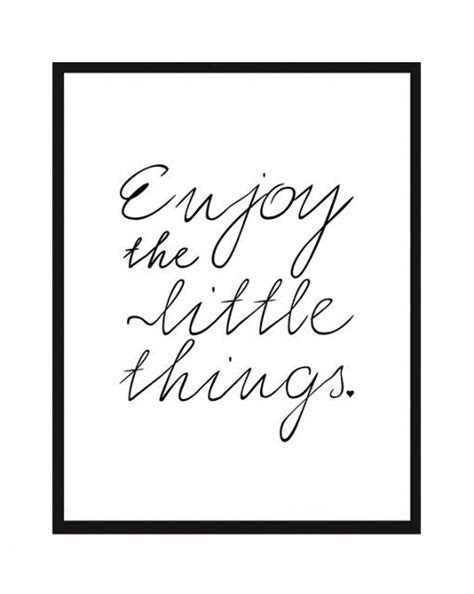printable quotes black and white enjoy the little things printable art free printables