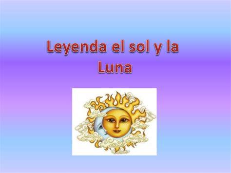 una leyenda sobre el sol y la luna frases del destino leyenda el sol y la luna