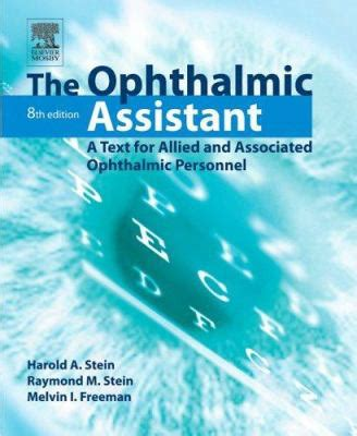 ophthalmology assistant description the ophthalmic assistant by harold a stein raymond m