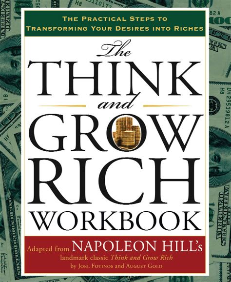 the think and grow rich workbook the practical steps to transforming your desires into riches
