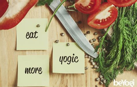 Yogic Diet by Deepen Your Practice With A Yogic Diet Beyogi
