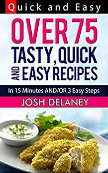 Fast Easy And Snappy 15 Minutes Recipes by And Easy Recipes 15 Minutes And Or 3 Easy Steps