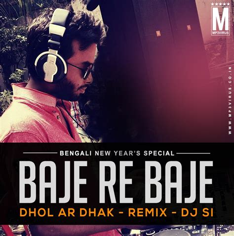 dj dhol remix mp3 songs download baje re baje dhol ar dhak remix dj si download