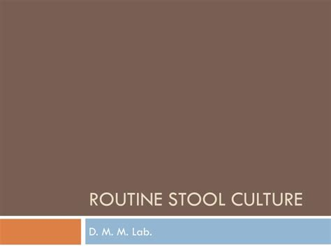 ppt routine stool culture powerpoint presentation id
