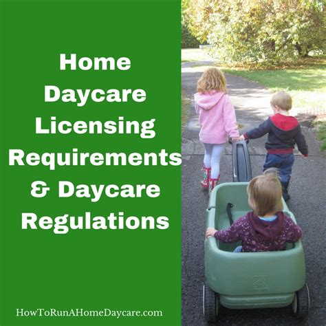 home daycare licensing requirements daycare regulations