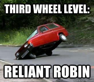 Robin Meme - reliant robin memes quickmeme