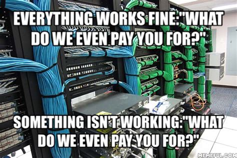It Works Meme - what it s like working in i t the poke