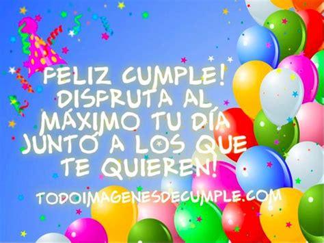 imagenes y mensajes de feliz cumpleaños quotes feliz cumple quotesgram