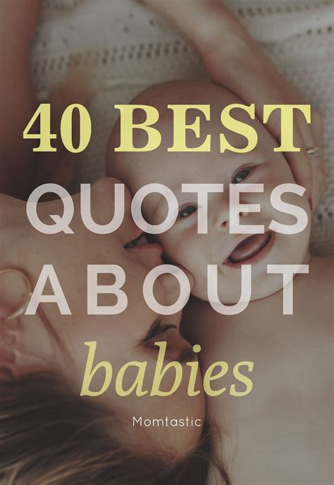 new baby quotes 40 best quotes about babies