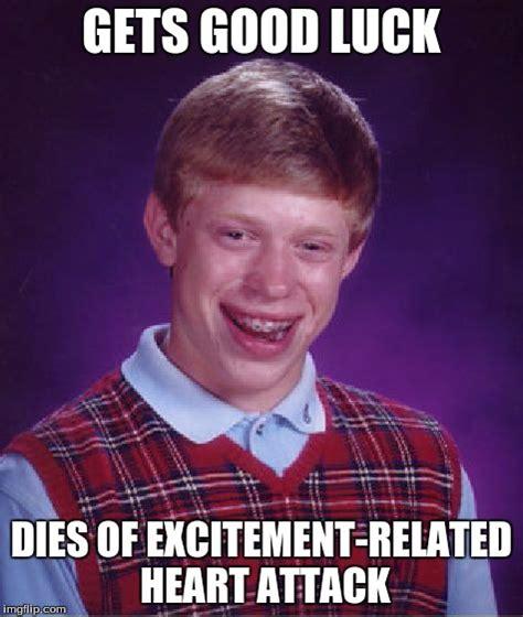 Good Luck Brian Meme - bad luck brian meme imgflip
