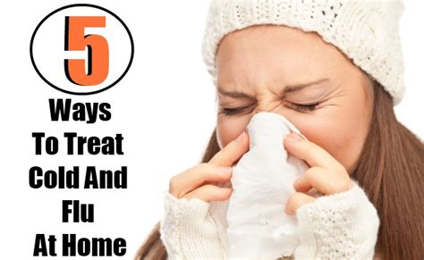 5 ways to treat cold and flu at home diy health remedy