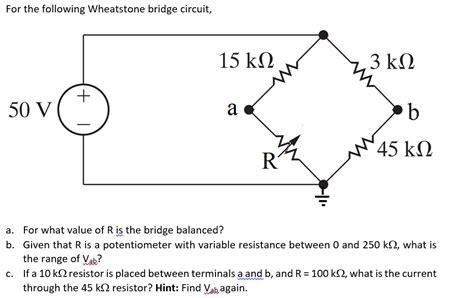 wheatstone bridge balanced for the following wheatstone bridge circuit a fo chegg
