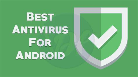antivirus for android best antivirus for android 2017 androidicu