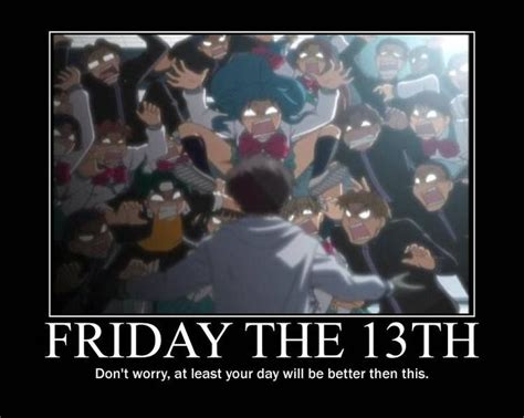 Funny Friday The 13th Meme - friday quote funny motivational anime motivational