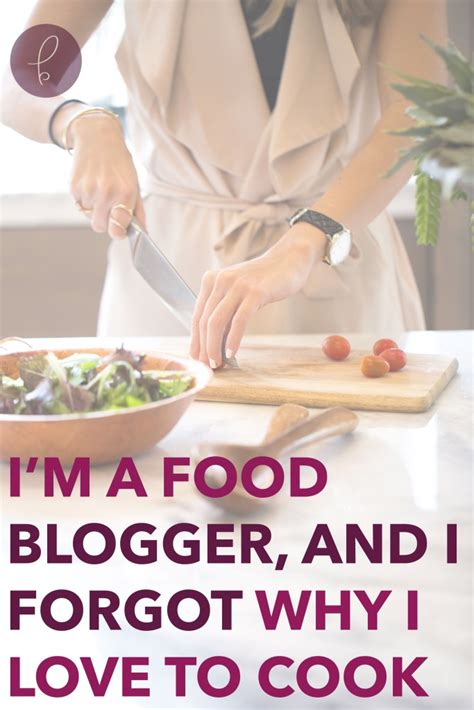 blogger forgot i m a food blogger and i forgot why i love to cook