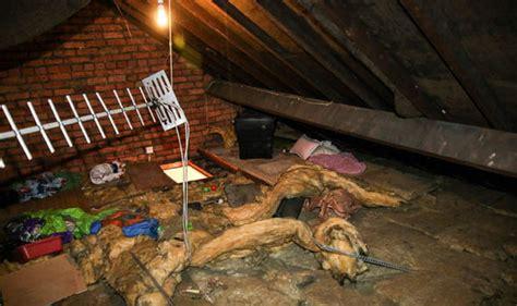 living in the attic finds ex boyfriend living in loft uk