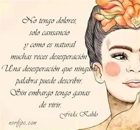 imagenes y frases de amor frida kahlo frases y poemas de amor de frida kahlo vivir frases