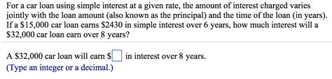 Simple Interest Homework Help by Solved For A Car Loan Using Simple Interest At A Given Ra