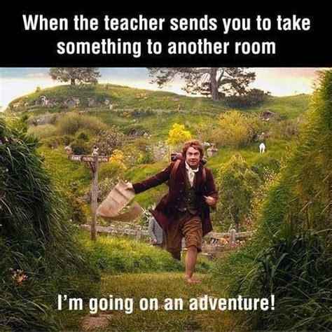 Adventure Meme - hobbit meme teacher sends you to another class adventure