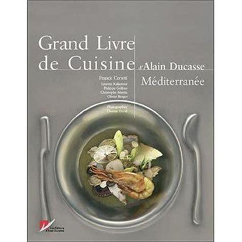 fnac livres cuisine grand livre de la cuisine m 233 diterran 233 enne broch 233 alain