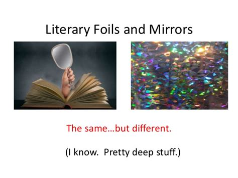 exle of foil literary foils and mirrors