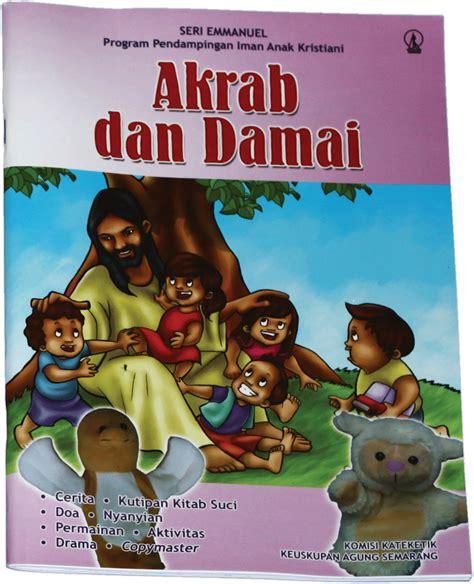 Buku Relasi Damai Islam Dan Kristen pendidikan iman katholik latar belakang tema quot akrab dan damai quot