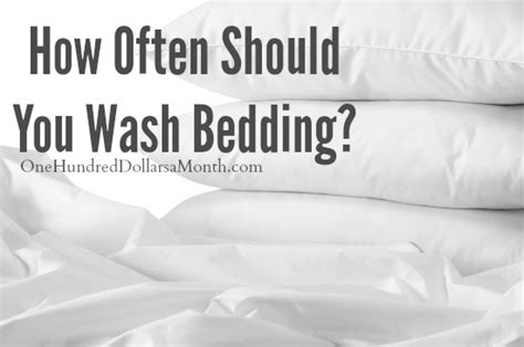 how often should you wash bedding right down to the