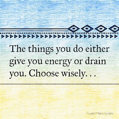 7 Things That Drain Your Energy by 62 Beautiful Energy Quotes And Sayings