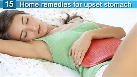 upset stomach remedies 15 home remedies for upset stomach