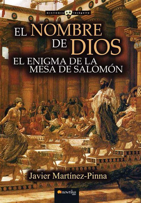 libro el nombre de dios el nombre de dios el enigma de la mesa de salom 243 n