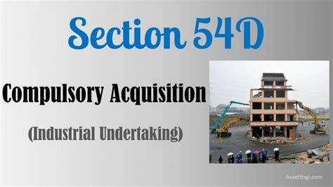 section 12c of the income tax act section 54d of income tax act 1961 decoded