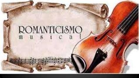 imagenes romanticismo musical los principales compositores del romanticismo