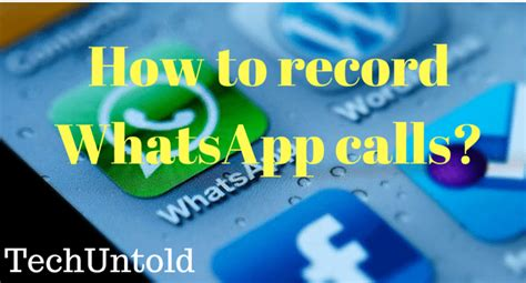 tutorial whatsapp call how to record whatsapp calls in android and iphone