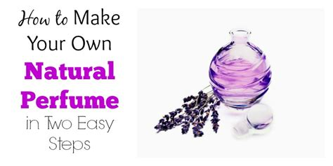 How To Make Your Own by How To Make Your Own Perfume In Two Easy Steps