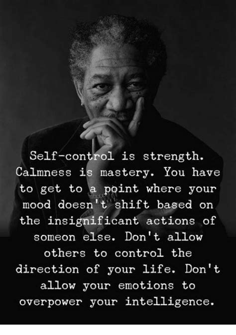 Self-Control Is Strength Calmness Is Mastery You Have to
