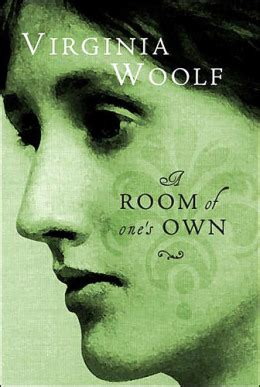 a room of ones own a room of one s own by virginia woolf all time 100 nonfiction books time