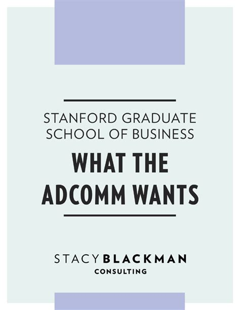 Stanford Mba Essay What Matters Most To You And Why by Stanford Graduate School Of Business What The Adcomm