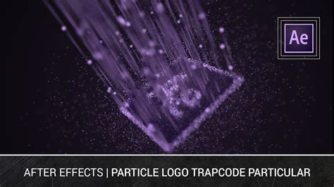 tutorial after effect trapcode particular after effects particle logo trapcode particular tutorial
