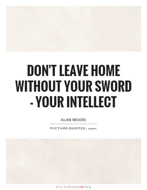 don t leave home without your sword your intellect