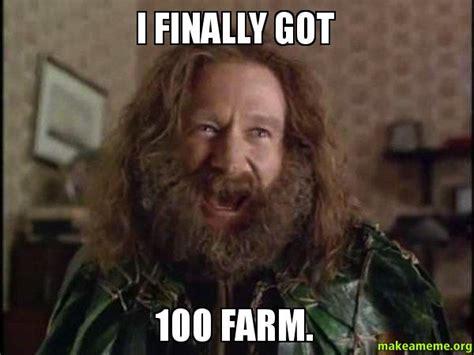 Robin Williams Jumanji Meme - i finally got 100 farm robin williams what year is it