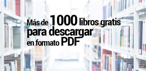 m 225 s de 1000 libros gratis en pdf para descargar