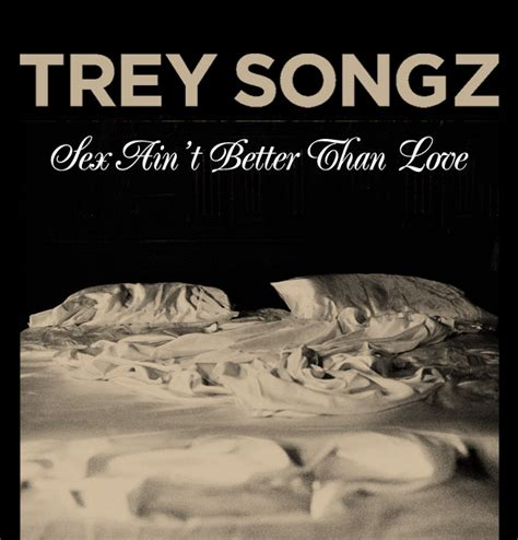 trey songz me better trey songz ain t better than single cover