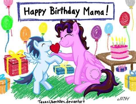 imagenes happy birthday mama happy birthday mama by texasuberalles on deviantart