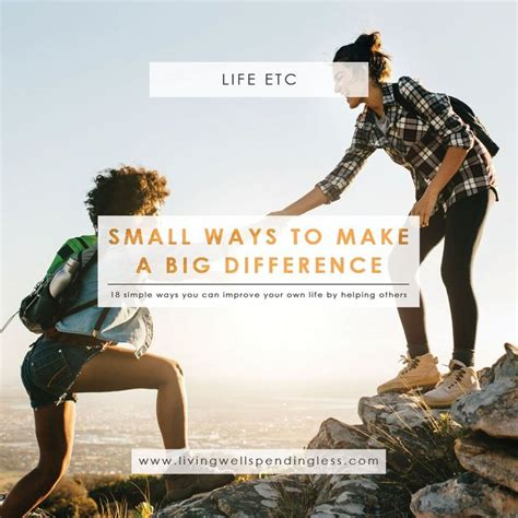 7 Ways To Make A Difference by 18 Small Ways To Make A Big Difference Big And Service