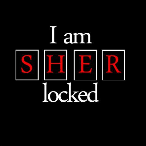 I Am Sher Locked 2 i am sher locked no 2 by princess on deviantart
