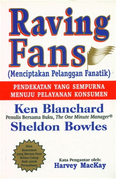 raving fans ken blanchard raving fans menciptakan pelanggan fanatik pendekatan