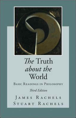 philosophy basic readings 0415337984 the truth about the world basic readings in philosophy 3rd edition rent 9780078038303